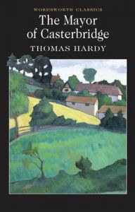 The Mayor of Casterbridge: Book by Thomas Hardy