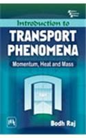 INTRODUCTION TO TRANSPORT PHENOMENA : MOMENTUM, HEAT AND MASS: Book by Raj Bodh