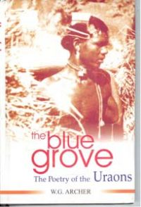 The Blue Grove: The Poetry of The Uraons: Book by W. G. Archer