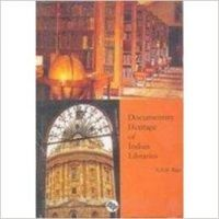 Documentary Heritage of Indian Libraries, 2003: Book by A. A. N. Raju