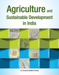 Agriculture and Sustainable Development in India: Book by Chandra Shekhar Prasad