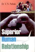 Superior Human Relationship (English) 01 Edition (Hardcover): Book by V. N. Patnak