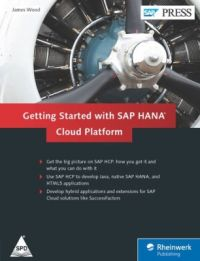 Getting Started with SAP HANA Cloud Platform (English) (Hardcover): Book by James Wood