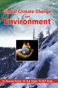 Global Climate Change and Environment (English): Book by Ranveeer Kumar, B. S. Singh, M. P. Singh