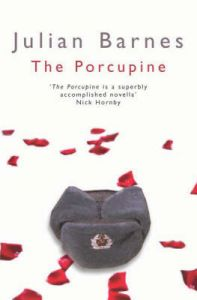 The Porcupine: Book by Julian Barnes