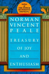 Norman Vincent Peale's Treasury of Joy and Enthusiasm: Book by Norman Vincent Peale