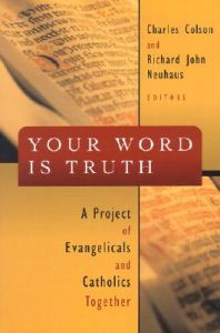 Your Word is the Truth: a Project of Evangelicals and Catholics Together
