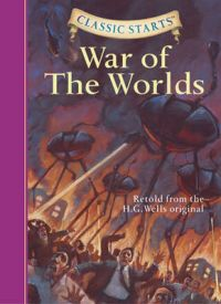 Classic Starts : The War of the W: Book by H. G. Wells