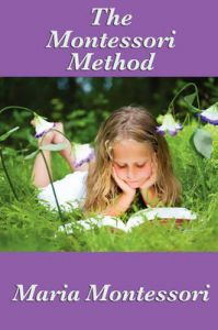 The Montessori Method: Book by Maria Montessori