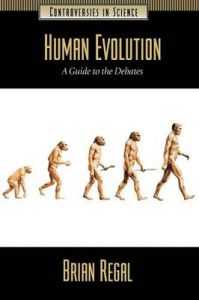 Human Evolution: A Guide to the Debates: Book by Brian Regal