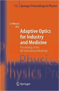 Adaptive Optics for Industry and Medicine: Proceedings of the 4th International Workshop  Munster  Germany  Oct. 19-24  2003 (English) illustrated edition Edition (Hardcover): Book by Ulrich Wittroc