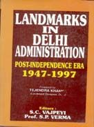Landmarks In Delhi Administration: Post-Independence Era 1947-1997: Book by S.C. Vajpeyi,