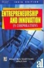Entrepreneurship and Innovations in Corporations (English) 1st Edition(Paperback): Book by  Michael H. Morris , Donald F. Kuratko