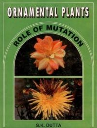Ornamental Plants: Role of Mutation: Book by S.K. Datta