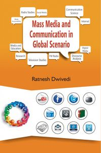 Mass Media And Communication In Global Scenario: Book by Ratnesh Dwivedi