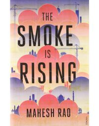 The Smoke is Rising: Book by Mahesh Rao