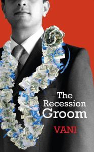 The Recession Groom: Book by Vani