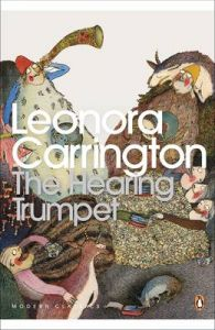 The Hearing Trumpet: Book by Leonora Carrington