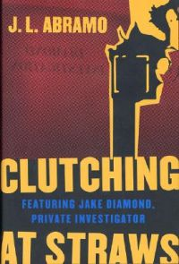 Clutching at Straws: Book by J L Abramo