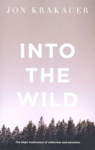 Into the Wild: Book by Jon Krakauer