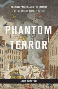 Phantom Terror: Political Paranoia and the Creation of the Modern State, 1789-1848: Book by Adam Zamoyski