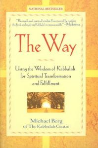 The Way: Using the Wisdom of Kabbalah for Spiritual Transformation and Fulfillment: Book by Rabbi Michael Berg