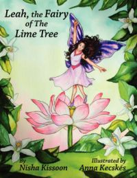 Leah - The Fairy of the Lime Tree: A Traditional Children's Story from Trinidad: Book by Nisha Kissoon