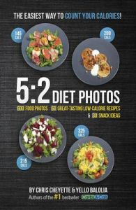 5:2 Diet Photos: 600 Food Photos, 60 Low-Calorie Recipes & 30 Snack Ideas: Book by Chris Cheyette
