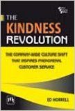 The Kindness Revolution : The Company-Wide Culture Shift That Inspires Phenomenal Customer Service (English) 1st Edition (Hardcover): Book by HORRELL