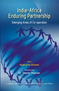 India-Africa Enduring Partnership: Emerging Areas of Co-Operation: Book by Prof. Aparajita Biswas