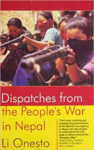 DISPATCHES FROM THE PEOPLES WAR IN NEPAL [PB] (English) (Paperback): Book by Li Onesto