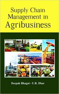 Supply Chain Management in Agribusiness: Book by Deepak Bhagat & U R Dhar