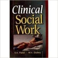 Clinical Social Work, 276 pp, 2010 (English): Book by                                                       A K Patel  is currently working as a reader in the research department of social work. He did his graduate and doctorate degrees in social work from Delhi. He specialised in women studies, community organisation, social welfare, self-help groups, youth and child welfare and ethics in social wo... View More                                                                                                    A K Patel  is currently working as a reader in the research department of social work. He did his graduate and doctorate degrees in social work from Delhi. He specialised in women studies, community organisation, social welfare, self-help groups, youth and child welfare and ethics in social work. Dr Patel is engaged in social work and is concerned with many women's organisations. He has attended many national and international seminars and conferences. He has published papers and articles in reputed journals. He is also guided many scholars for doctoral research.  M V Dubey,   Ph.D., a senior lecturer of social work, is having twenty years of experience in teaching and research. He specialises in women studies, deviance, welfare administration, human rights and NGOs and management. He has participated and presented papers in national and international conferences and published artcles. Dr Dubey has extensively travelled in India for his social work and rural development. He leads on NGO working for the welfare of youth and child. He has many books to his credit.