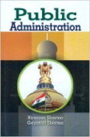 Public Administration , 284 pp, 2012 (English): Book by G. Sharma N. Sharma