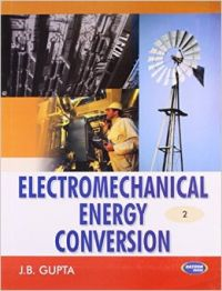 Electromechanical Energy Conversion - II (English) 1st Edition (Paperback): Book by J. B. Gupta