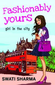 Fashionably Yours (English) (Paperback): Book by Swati Sharma