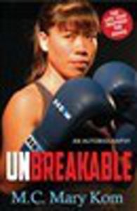 Unbreakable : An Autobiography (English) (Paperback): Book by Mary Kom