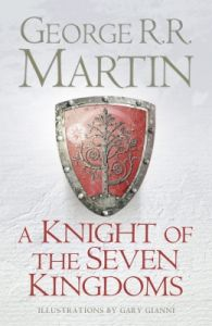 A Knight of the Seven Kingdoms (English) (Hardcover): Book by George R. R. Martin