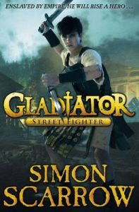 Gladiator : Street Fighter (Book 2): Book by Simon Scarrow