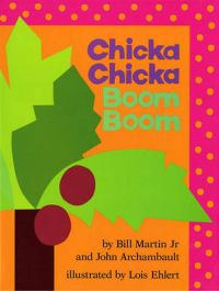 Chicka Chicka Boom Boom: Book by Bill Martin