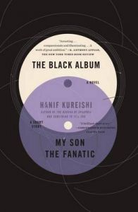 The Black Album with My Son the Fanatic: A Novel and a Short Story: Book by Hanif Kureishi