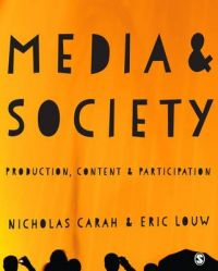 Media and Society: Production, Content and Participation: Book by Eric Louw
