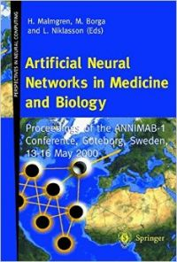 Artificial Neural Networks in Medicine and Biology: Proceedings of the Annimab-1 Conference  Goteborg  Sweden  13 16 May 2000 (English) (Paperback): Book by Helge Malmgren Annimab-1 Conference H Malmgren L Niklasson Lars F Niklasson M Borga