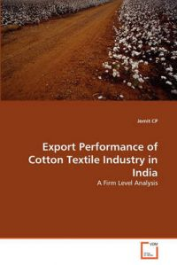 Export Performance of Cotton Textile Industry in India: Book by Jomit Cp