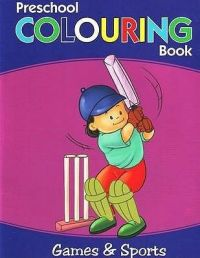 GAMES & SPORTS PRESCHOOL COLOURING BOOK (English) (Paperback): Book by Pegasus