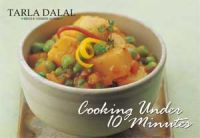 Cooking Under Ten Minutes : Book by Tarla Dalal