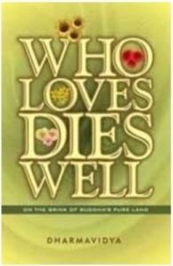 Who Loves Dies Well: Book by Dharmavidya
