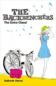 The Backbenchers : The Extra Class (English) (Paperback): Book by Sidharth Oberoi