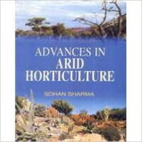 ADVANCES IN ARID HORTICULTURE (English): Book by Sohan Sharma