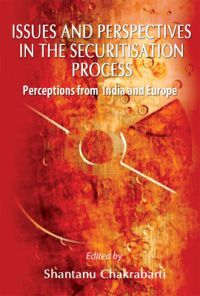 Issues and Perspectives in the Securitisation Process: Perception from India and Europe (English) (Hardcover): Book by NA